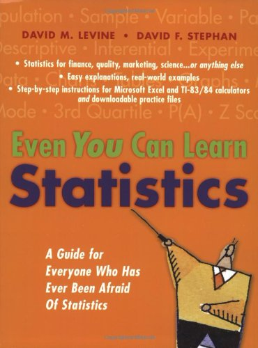 9780131467576: Even You Can Learn Statistics: A Guide for Everyone Who Has Ever Been Afraid of Statistics