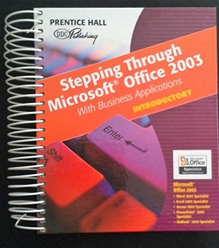 9780131467682: Stepping Through Microsoft Office 2003: With Business Applications