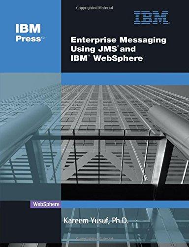 9780131468634: Enterprise Messaging Using JMS and IBM WebSphere (IBM Press Book)