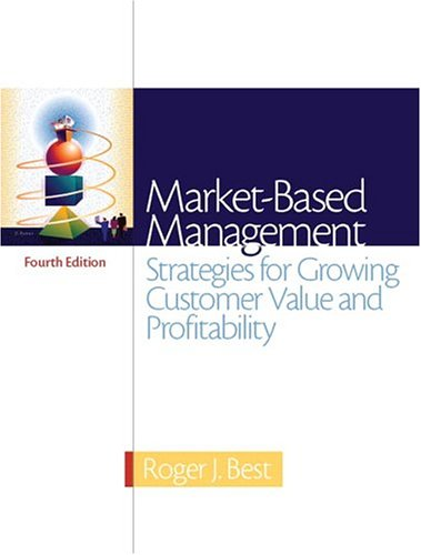 9780131469563: Market-Based Management (4th Edition)