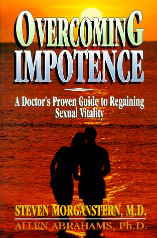 9780131469785: Overcoming Impotence: A Doctor's Proven Guide to Regaining Sexual Vitality