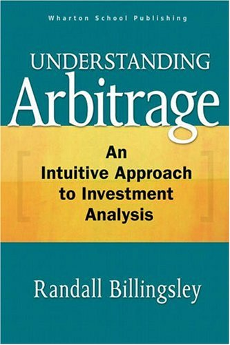 9780131470200: Understanding Arbitrage: An Intuitive Approach to Financial Analysis