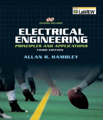 9780131470460: Electrical Engineering: Principles & Applications (3rd Edition)