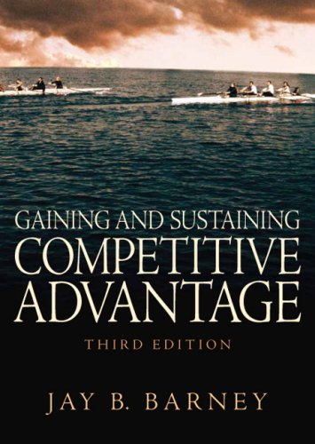 9780131470941: Gaining and Sustaining Competitive Advantage (3rd Edition)