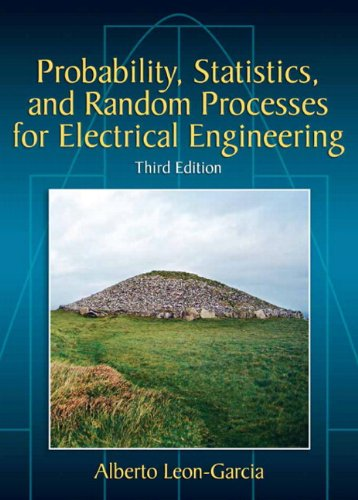 Probability, Statistics, and Random Processes For Electrical: Leon-Garcia, Alberto