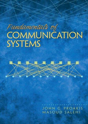 Fundamentals of Communication Systems: Masoud Salehi; John