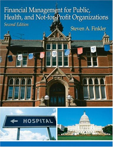 9780131471986: Financial Management For Public, Health, and Not-for-Profit Organizations (2nd Edition)