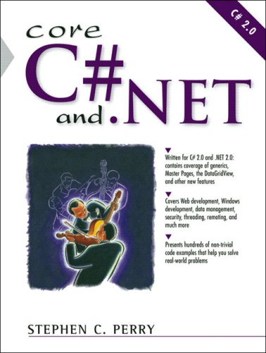 9780131472273: Core C# and .NET: The Complete and Comprehensive Developer's Guide to C# 2.0 and .NET 2.0