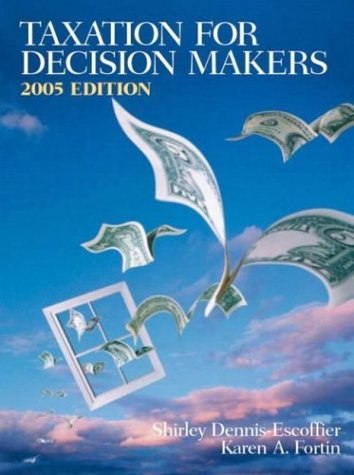9780131472396: Taxation for Decision Makers 2005 (2nd Edition)