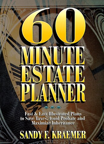 60 Minute Estate Planner: Fast and Easy: Sandy F. Kraemer
