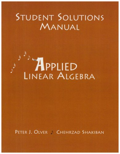 Student Solutions Manual for Applied Linear Algebra: Peter J. Olver,
