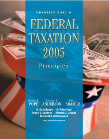 9780131474055: PH's Federal Taxation 2005: Principles (18th Edition) (Prentice Hall's Federal Taxation Individuals)