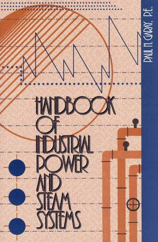 9780131474147: Handbook of Industrial Power and Steam Systems