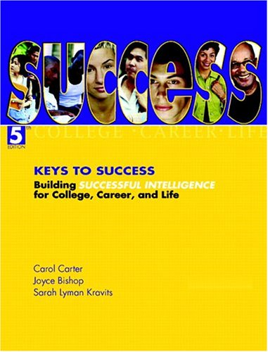 Keys to Success: Building Successful Intelligence for: Carter, Carol; Bishop,