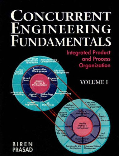 9780131474635: Concurrent Engineering Fundamentals: Integrated Product and Process Organization v. 1 (Prentice-Hall International Series in Industrial & Systems Engineering)