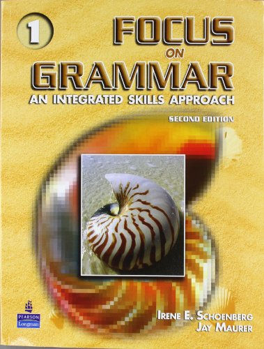 Focus on Grammar 1 : An Integrated Skills Approach Vol. 1