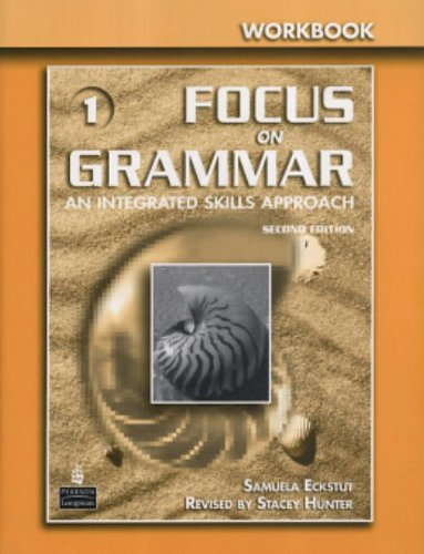 9780131474697: Focus on Grammar: An Integrated Skills Approach - Workbook, Level 1 (2nd Edition)