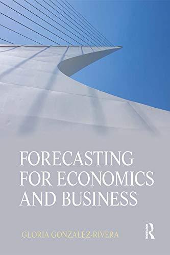 Forecasting for Economics and Business: Gloria Gonzalez-Rivera
