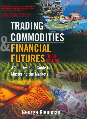 9780131476547: Trading Commodities and Financial Future: A Step-by-Step Guide to Mastering the Markets