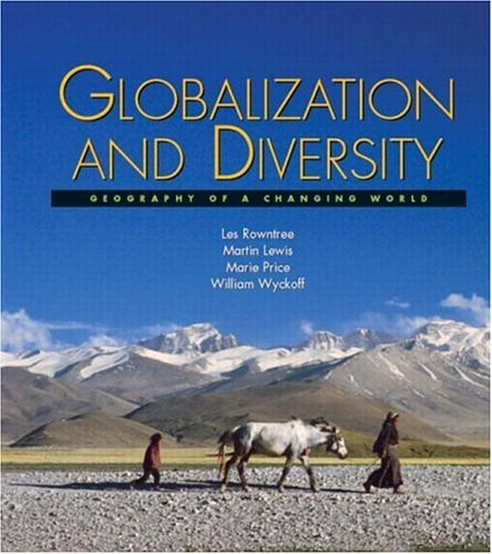 9780131477391: Globalization and Diversity: Geography of a Changing World