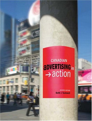 Canadian Advertising in Action, Seventh Edition: Keith J. Tuckwell