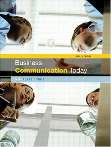 Business Communication Today (8th Edition): Bovee, Courtland L.; Thill, John