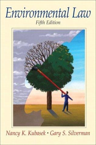 Environmental Law (5th Edition): Nancy K. Kubasek,