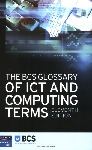 9780131479579: Bcs Glossary Of It And Computing Terms: Glossary Of Computing Terms