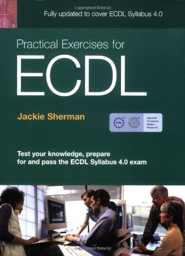9780131479586: Practical Exercises for ECDL 4 (ECDL Practical Exercises)