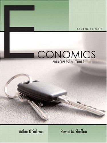 9780131479715: Economics: Principles and Tools (4th Edition) (O'Sullivan/Sheffrin Economics: Principles and Tools 4e Series)