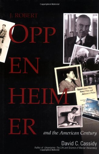 J. Robert Oppenheimer: And the American Century (9780131479968) by Cassidy, David