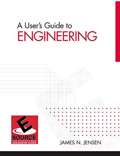 A User's Guide to Engineering: Jensen, James N.