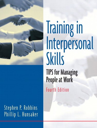 Training In Interpersonal Skills: Tips for Managing: Stephen P. Robbins,