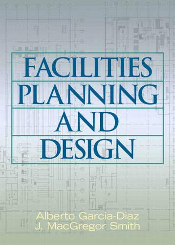 9780131481916: Facilities Planning and Design