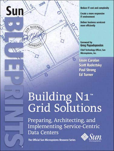 9780131482012: Building N1� Grid Solutions: Preparing, Architecting, and Implementing Service-Centric Data Centers