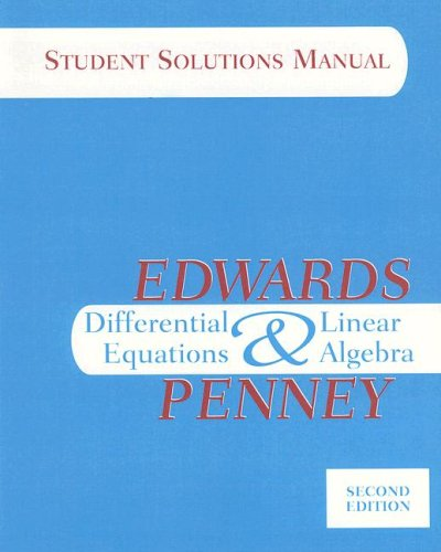 Differential Equations and Linear Algebra, Student Solutions Manual: Edwards, Henry; Penney, David