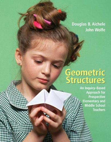 9780131483927: Geometric Structures: An Inquiry-Based Approach for Prospective Elementary and Middle School Teachers
