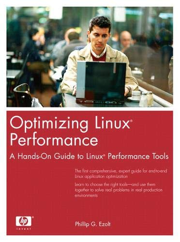 9780131486829: Optimizing Linux Performance: A Hands-On Guide to Linux Performance Tools (Hewlett-Packard Professional Books)