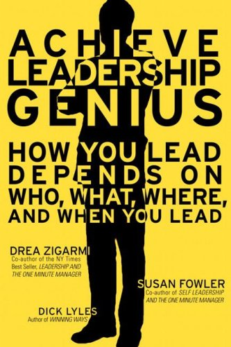 9780131486881: Achieve Leadership Genius: How You Lead Depends on Who, What, Where and When You Lead