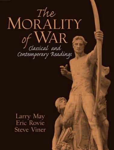 9780131487703: The Morality of War: Classical and Contemporary Readings