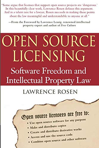 Open Source Licensing: Software Freedom and Intellectual Property Law: Rosen, Lawrence