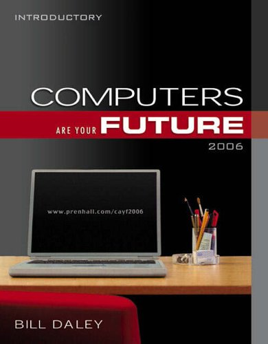 9780131488021: Computers Are Your Future 2006 (Introductory) (8th Edition)