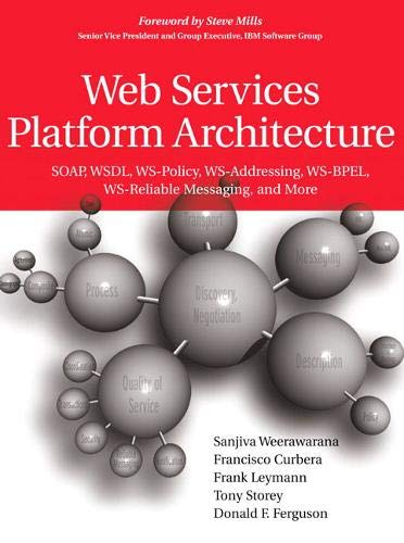 9780131488748: Web Services Platform Architecture: SOAP, WSDL, WS-Policy, WS-Addressing, WS-BPEL, WS-Reliable Messaging, and More