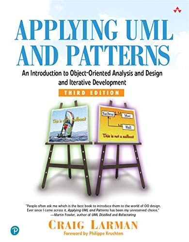 Applying UML and Patterns: An Introduction to Object-Oriented Analysis and Design and Iterative Development (3rd Edition) (0131489062) by Craig Larman
