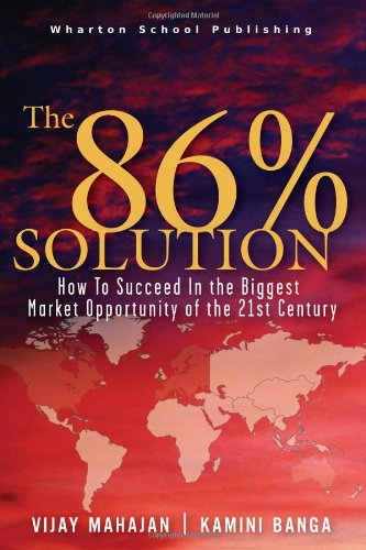 9780131489073: The 86 Percent Solution: How to Succeed in the Biggest Market Opportunity of the Next 50 Years