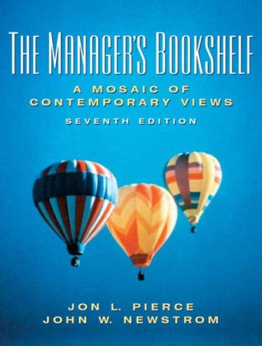 Managers Bookshelf: A Mosaic of Contemporary Views (7th Edition) (0131490346) by John Newstrom; Jon Pierce