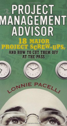 9780131490475: The Project Management Advisor: 18 Major Project Screw-Ups, and How to Cut Them Off at the Pass