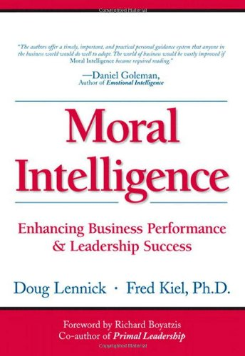 9780131490505: Moral Intelligence: Enhancing Business Performance and Leadership Success