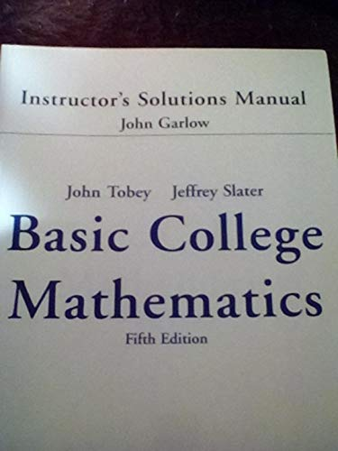 Instructor's Solutions Manual for Basic College Mathematics: John Tobey, Jeffrey