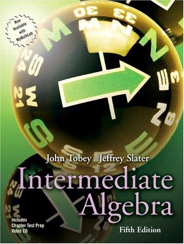 9780131490789: Intermediate Algebra (5th Edition) (Tobey/Slater Wortext Series)